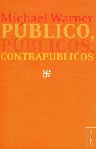 Publico, Publicos, Contrapublicos = Public, Publics, and Counterpublics (Umbrales)