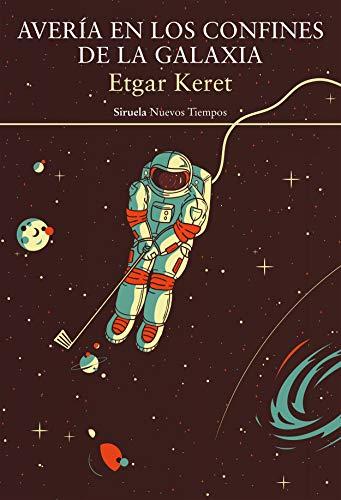 Avería en los confines de la galaxia de Etgar Keret