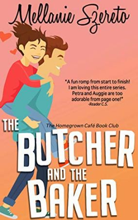 The Butcher and the Baker (The Homegrown Café Book Club 3) by [Mellanie Szereto]