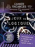 Cahier de vacances Larousse (adultes) spécial JEUX DE LOGIQUE
