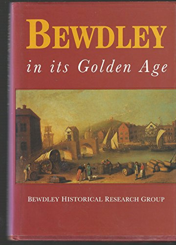 Bewdley in Its Golden Age: Life in Bewdley, 1660-1760