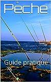 Pêche : Guide pratique
