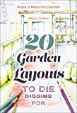 20 Garden Layouts to Die Digging For: Make a Beautiful Garden