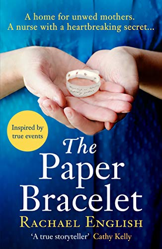 The Paper Bracelet: A gripping novel of heartbreaking secrets in a home for unwed mothers Kindle Edition