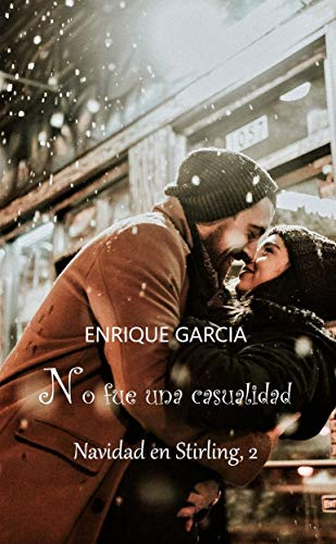No fue una casualidad (Navidad en Stirling nº 2) de Enrique García
