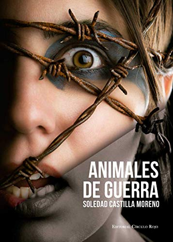 Animales de Guerra de Soledad Castilla Moreno
