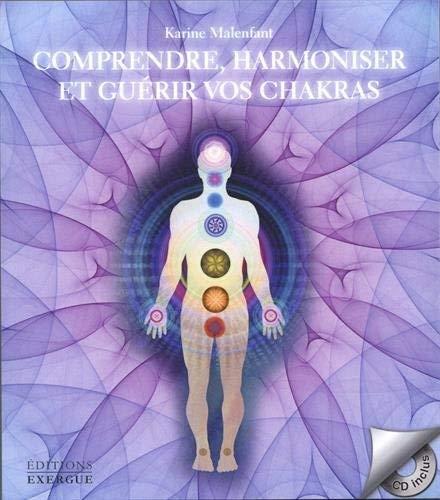 Comprendre, harmoniser et guérir vos chakras (1CD audio)