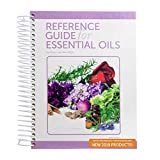 2019 Version of The Reference Guide For Using Essential Oils by Alan and Connie Higley (2018 Edition, 2nd Printing) | Includes NEW 2019 Product Pages | HARDCOVER | Spiral-Bound
