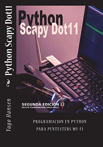 Python Scapy Dot11: Programacion en Python para pentesters Wi-Fi