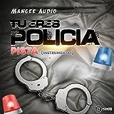 Tu Eres Policia Pista (Instrumental)