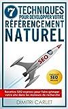 SEO - 7 Techniques pour Développer votre Référencement Naturel: Recettes SEO express...