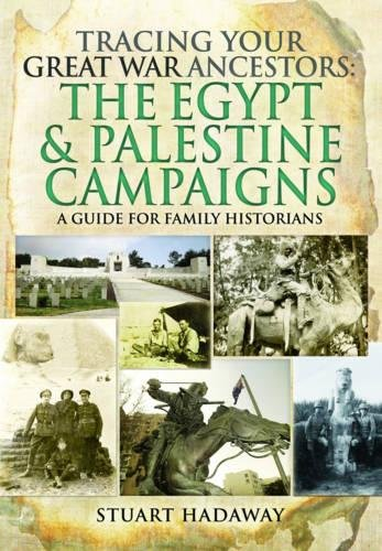 Tracing Your Great War Ancestors: The Egypt and Palestine Campaigns (Tracing Your Ancestors)
