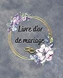 Livre d'or de mariage: Livre d'or de mariage. 50 pages. Vos invités pourront...
