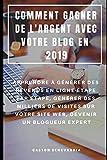 COMMENT GAGNER DE L'ARGENT AVEC VOTRE BLOG EN 2019 : APPRENDRE À GÉNÉRER DES REVENUS EN...