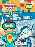 MeteoHeroes Libro Illustrato Thermo e Pluvia- INGORGO MOSTRUOSO!