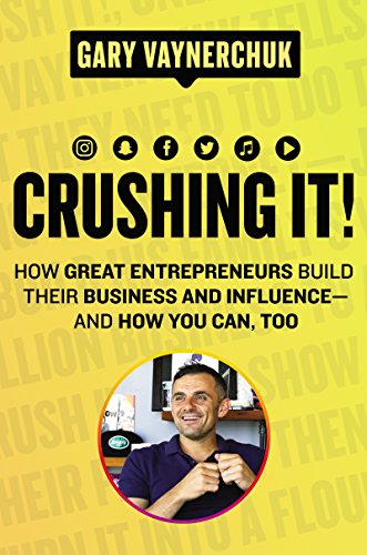 Amazon.com: Crushing It!: How Great Entrepreneurs Build Their Business and  Influence—and How You Can, Too eBook: Vaynerchuk, Gary: Kindle Store