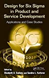 Design for Six Sigma in Product and Service Development: Applications and Case Studies