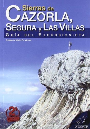 Sierras de Cazorla, Segura y Las Villas: Guía del excursionista (Serie Guías)