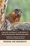 Create Intimacy and Impact with Wildlife Photography: Modifications of Manfrotto...