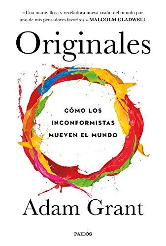 Originales: Cómo los inconformistas mueven el mundo (Divulgación-Autoayuda)