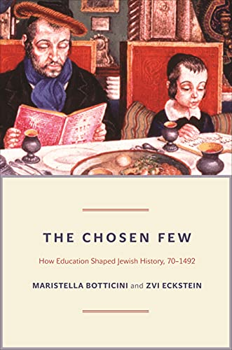 The Chosen Few: How Education Shaped Jewish History, 70-1492 (The Princeton Economic History of the Western World Book 42) (English Edition)