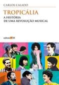 Tropicália: the story of a musical revolution
