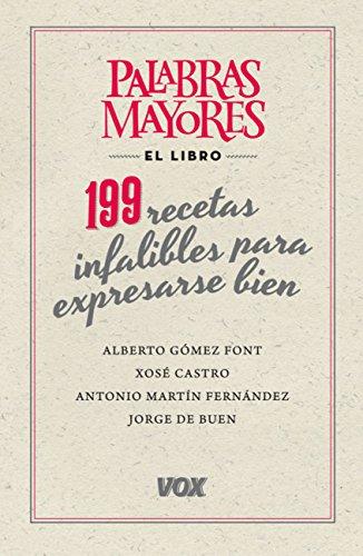 Palabras mayores. 199 recetas infalibles para expresarse bien (VOX - Lengua Española - Manuales pr