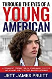 Through the Eyes of a Young American: A Teenager's Perspective on Government, Politics and Solving Our Country's Biggest Problems