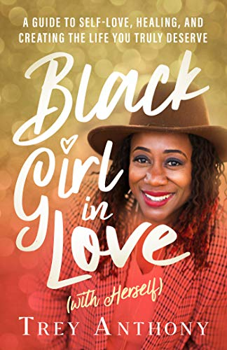 Black Girl In Love (with Herself): A Guide to Self-Love,...