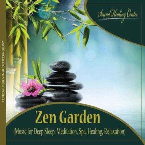 Zen Garden (Music for Deep Sleep, Meditation, Spa, Healing,...