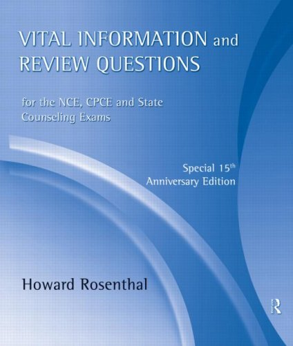 Vital Information and Review Questions for the NCE, CPCE and...