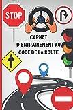 Carnet d'entrainement au code de la route: livre d'entrainement au code de la route /...