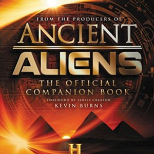 Ancient Aliens: The Official Companion Book (English Edition)