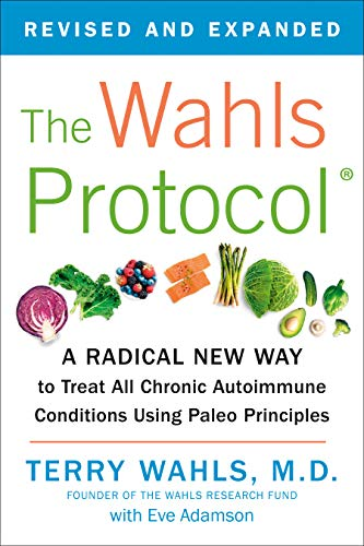 The Wahls Protocol: A Radical New Way to Treat All Chronic...