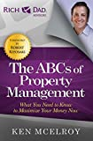 The ABCs of Property Management: What You Need to Know to Maximize Your Money Now (Rich Dad Advisors)