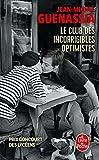 Le club des incorrigibles optimistes - Prix Goncourt des lycéens 2009