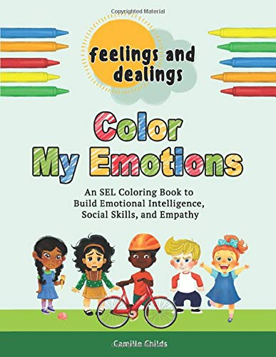 Feelings and Dealings: Color My Emotions: An SEL Coloring...