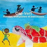Cap-Vert: Rondes, comptines et berceuses
