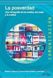 La posverdad: Una cartografía de los medios, las redes y la política (Comunicación nº 500469) de [Roberto Aparici, David García Marín]