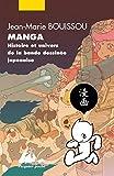 Manga - Histoire et univers de la bande dessinée japonaise (nouvelle édition)