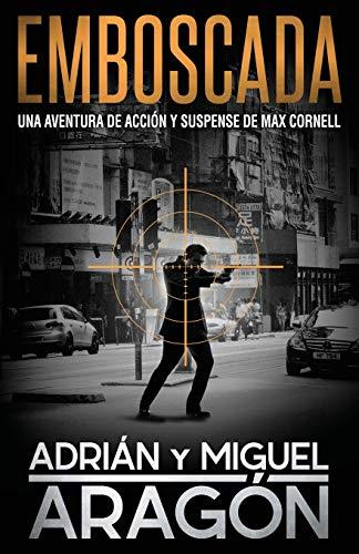 Emboscada: Una aventura de acción y suspense (Max Cornell thrillers de acción)