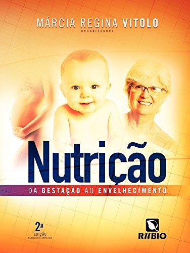 Nutrição: Da Gestação Ao Envelhecimento