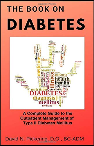 The Book On Diabetes: A Complete Guide to the Outpatient Management of Type II Diabetes Mellitus