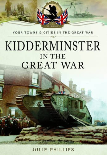 Kidderminster in the Great War (Your Towns & Cities/Great War)