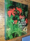 Le grand livre des plantes d'intérieur