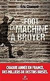 Foot : la machine à broyer