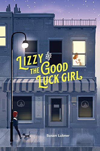 Lizzy and the Good Luck Girl by [Susan Lubner]