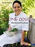 Cuisine Douce: Sterneküche für zuhause