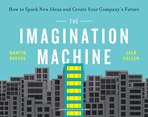 The Imagination Machine: How to Spark New Ideas and Create Your Company's Future (English Edition)