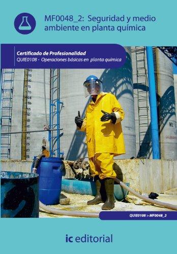 Seguridad y medio ambiente en planta química. QUIE0108 - Operaciones básicas en planta química